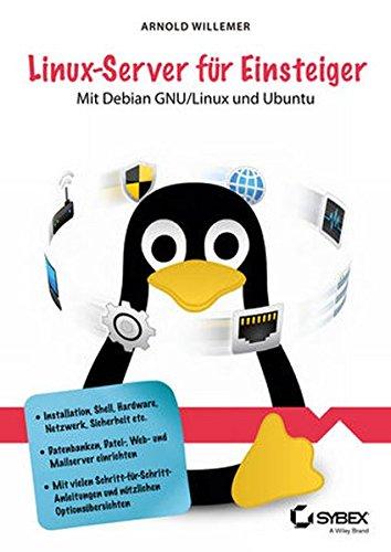 Linux-Server für Einsteiger: Mit Debian GNU/Linux und...