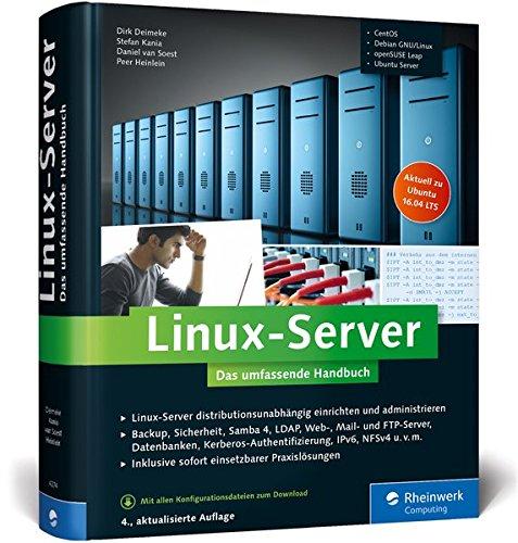 Linux-Server: Das umfassende Handbuch. Backup, Sicherheit,...
